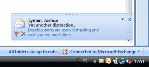 Desktop alerts are really distracting! Turn them off!